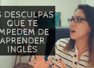 As desculpas que te impedem de aprender inglês | Coaching de Idiomas