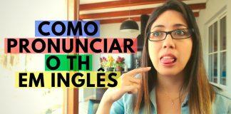 como pronunciar o TH em inglês