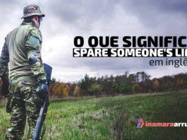 """""""Spare someone's life"""" em inglês"""