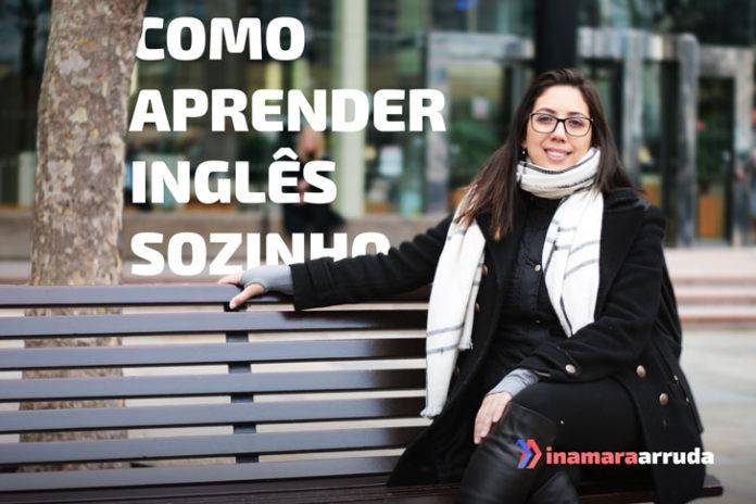 Como Aprender Inglês Sozinho - Inamara Arruda