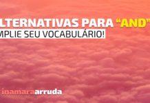 """Alternativas para """"and"""" em inglês"""