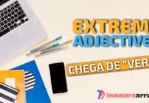 Extreme Adjectives em inglês