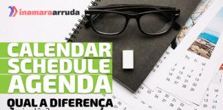 """""""Calendar x Schedule x Agenda"""" em inglês?"""
