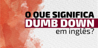 """Dumb Down"" em inglês"
