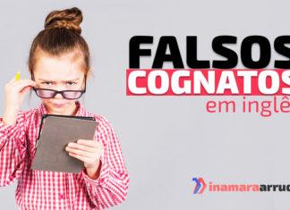 """""""Falsos Cognatos"""" em inglês"""