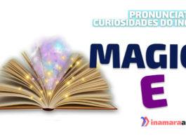 """""""Magic E"""" em inglês"""