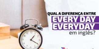 """""""Everyday x Every day"""" em inglês"""