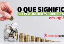 """To Put In One's Two Cents"" em inglês"