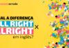 """""""All right x Alright"""" em inglês"""