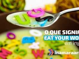 """""""Eat your words"""" em inglês"""