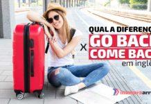 """Go Back x Come Back"" em inglês"