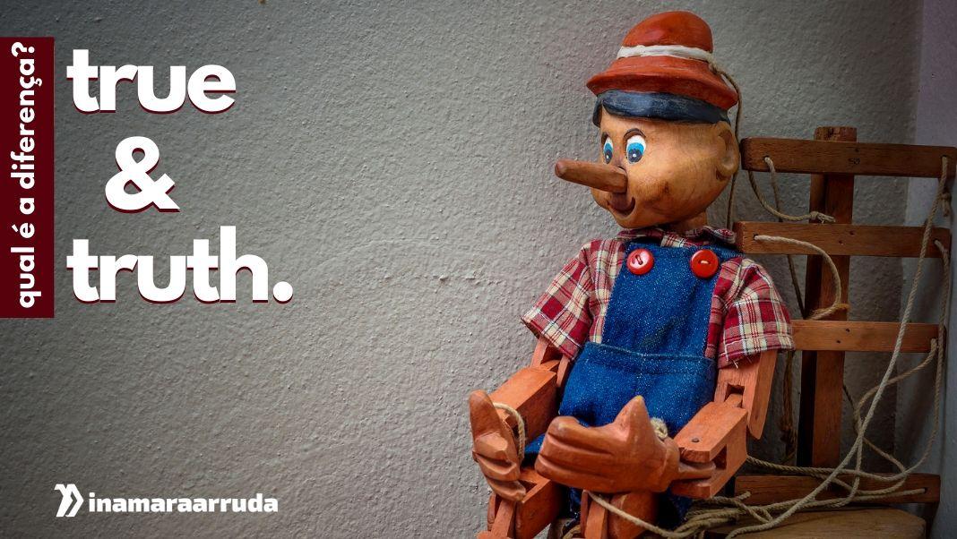 "Qual a Diferença Entre ""True x Truth"" em Inglês? - Inamara Arruda"